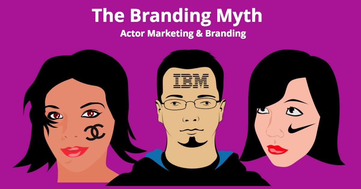 Actor Branding: The Branding Myth - Beverly Hills Playhouse