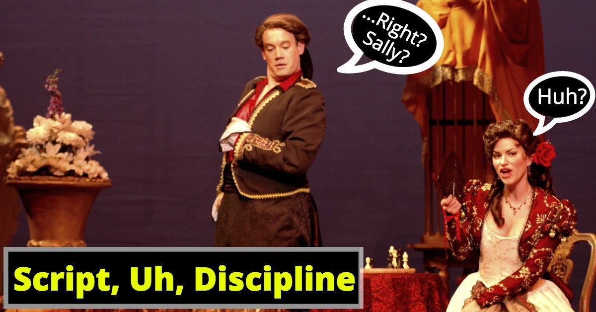 How To Be A Good Actor - Script, Uh, Discipline - Right? Huh? SALLY?