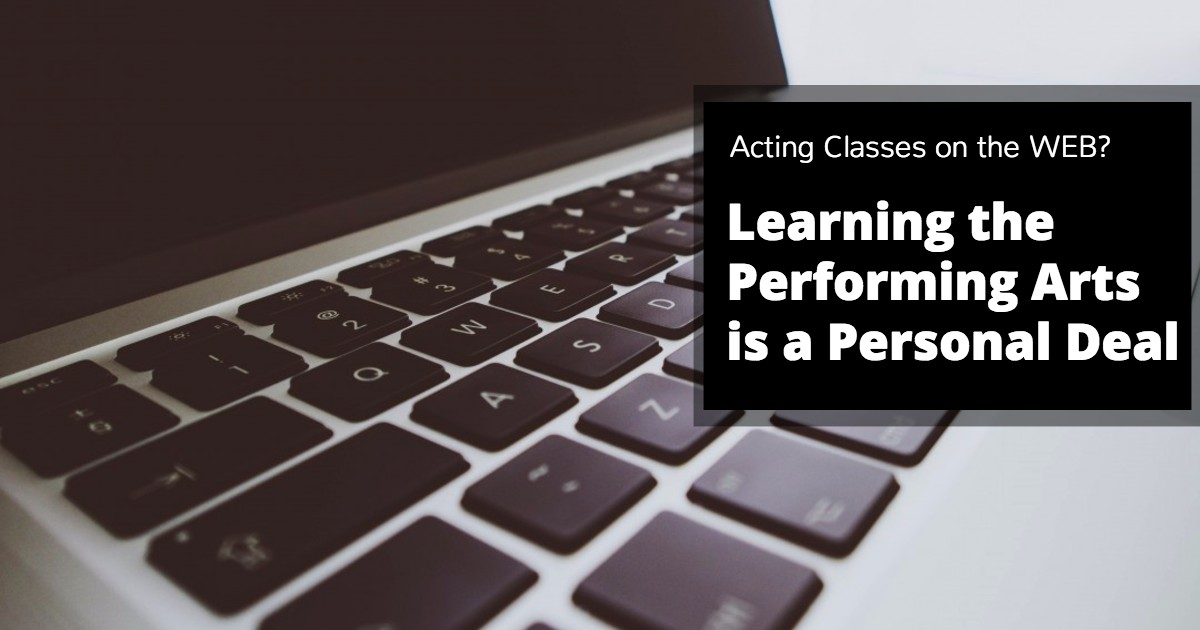 Learning the Performing Arts is a Personal Deal - Beverly Hills Playhouse