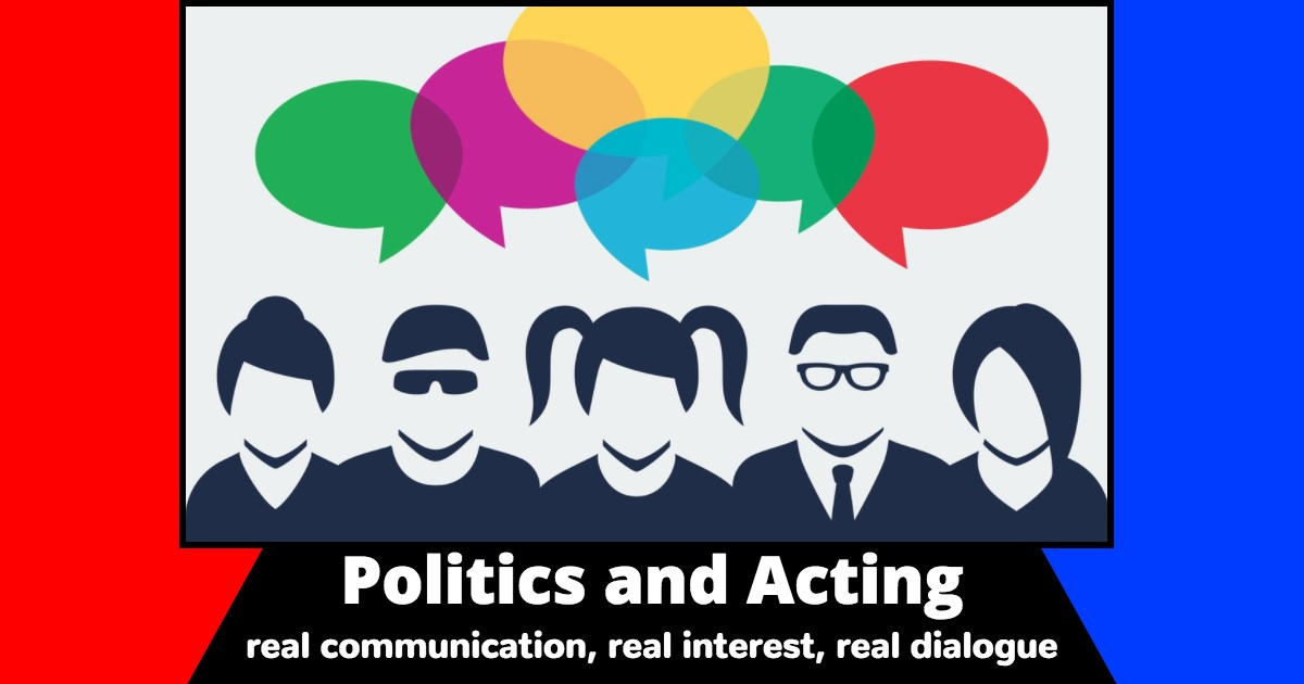 Politics and Acting - Real Interest, Real Dialogue - Beverly Hills Playhouse