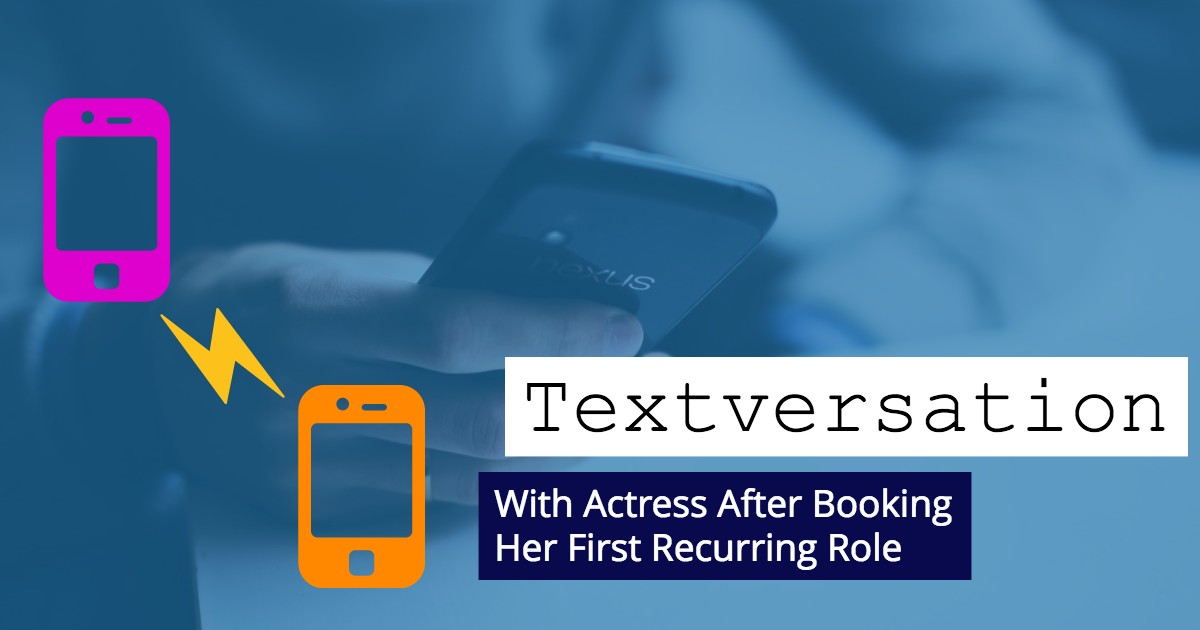 Acting Advice - Textversation - Beverly Hills Playhouse